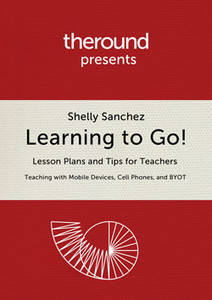 Learning to Go! | The Round | m-learning, mLearning, mobile learning, Bring Your Own Device | Scoop.it