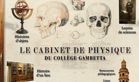 Le cabinet de physique du Collège Gambetta   Patrimoine scientifique et technique de l'université   Scoop.it