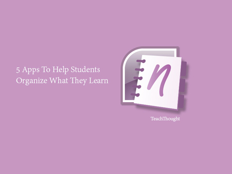 5 Apps To Help Students Organize What They Learn - TeachThought | Nimming recommends... | Scoop.it