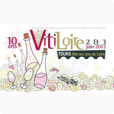 Vitiloire 2012 fête ses 10 ans les 2 et 3 juin - ideemag | AOC Chinon et Vins de loire | Scoop.it