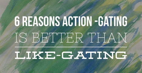 Why You Should Replace Like-Gating with Action-Gating | Digital-News on Scoop.it today | Scoop.it