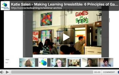 Katie Salen - Making Learning Irresistible: 6 Principles of Game-like Learning | Connected Learning | Great Books | Scoop.it
