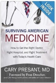 'Surviving American Medicine: How to Find the Right Doctor, Right Hospital, Right Treatment with Today's Health Care' by Dr. Cary Presant | The Atrial Fibrillation Independent Post | Scoop.it