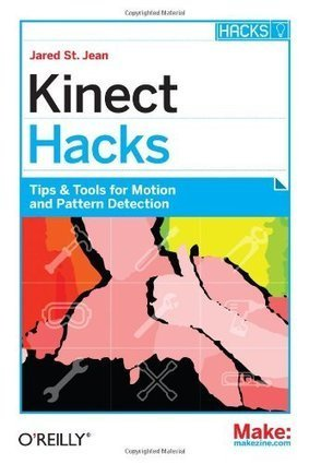 "Kinect Hacks: Tips & Tools for Motion and Pattern Detection [free eBook] | L'impresa ""mobile"" 