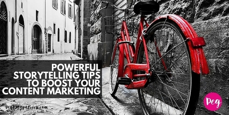 Powerful Storytelling Tips to Boost your Content Marketing | Digital Storytelling | Scoop.it