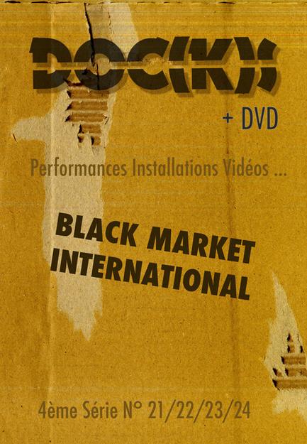 "#DOC(K)S 2013-2014 : ""Spécial #Black #Market International | confettis | Scoop.it"
