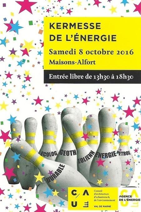 Kermesse de l'énergie au CAUE à Maisons-Alfort le samedi 8 octobre 2016 | Charentonneau | Scoop.it