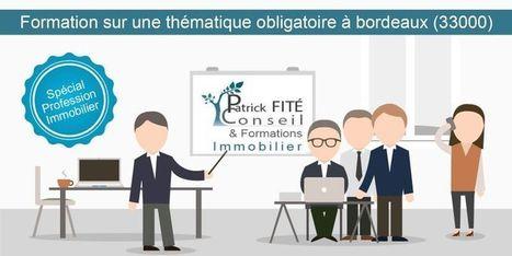 Formation sur une thématique obligatoire à bordeaux 33000 avec Patrick FITE Conseil  26 et 27 Mai 2016 | Immobilier et Promotion | Scoop.it