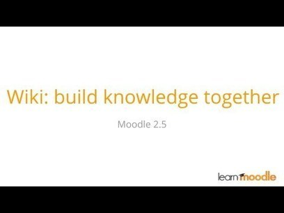 Moodle 2.5 Wiki Beginner Tutorial - Moodle Tuts | Moodle and Web 2.0 | Scoop.it