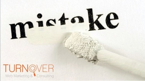 5 Critical Social Media Marketing Mistakes to Avoi | Turnover Web Blogs | Scoop.it