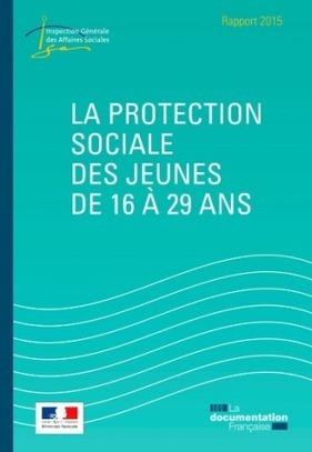 La protection sociale des jeunes de 16 à 29 ans : rapport 2015 de l'Inspection générale des affaires sociales | Ecologie & société | Scoop.it