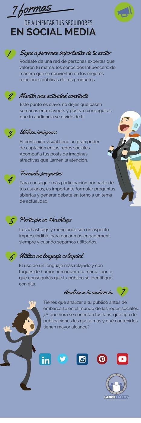Infografia: 7 formas de aumentar tus seguidores en redes sociales | Noticias informatica by josem2112 | Scoop.it