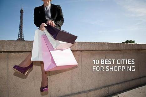 10 Best Cities for Shopping | ShoppingOnlineStores | Scoop.it