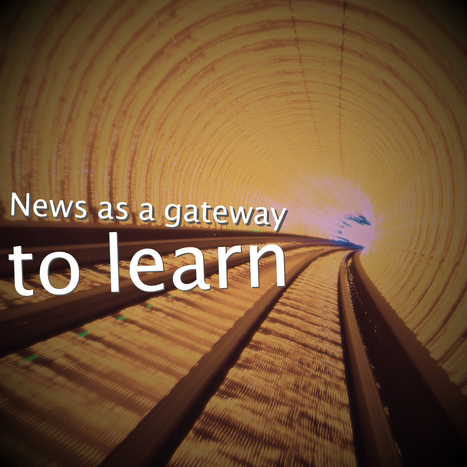 From News as Reporting To News as a Gateway To Learn In Depth About a Topic | Educomunicación | Scoop.it