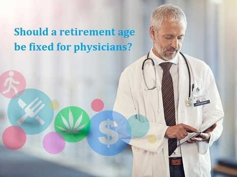 Should a retirement age be fixed for physicians? | mentorhealth | Scoop.it