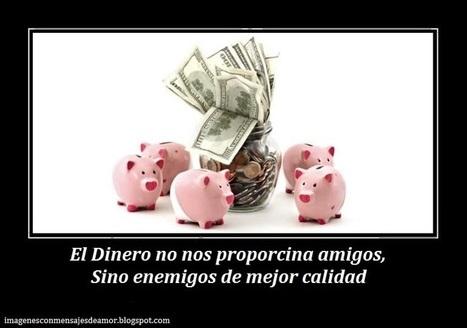 El Dinero no nos proporcina amigos, Sino enemigos de mejor calidad | LIBRO | Scoop.it