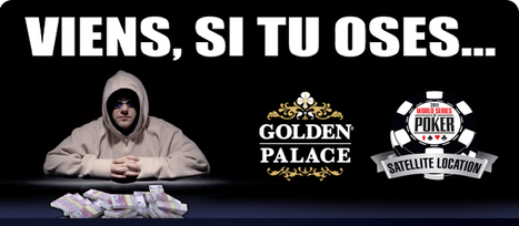 Satellites WSOP®2011 - Golden Palace Poker | Official satellite WSOP®2011 www.goldenpalace.be | Scoop.it
