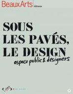 Sous les pavés, le design. Espace public et designers... | Nouveautés Arts Appliqués | Scoop.it