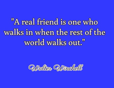 """""""A real friend is one who walks in when the rest of the world walks out.""""  via @GreatestQuotes 