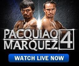 Watch Manny Pacquiao vs Juan Manuel Marquez Full Fight Video | Pacquiao vs Marquez 4 Live Stream | Scoop.it