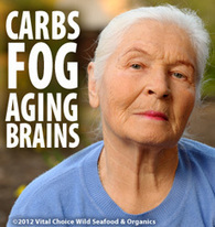 Carbs Fog Aging Brains - Vital Choice | Longevity science | Scoop.it