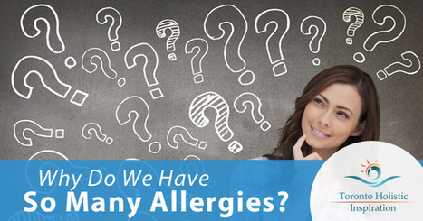 Why Do So Many Of Us Have Allergies? | Holistic Nutrition Inspirations | Scoop.it