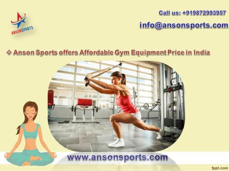 Anson Sports offers Affordable Gym Equipment Price in India | Fitness Equipment in India | Scoop.it