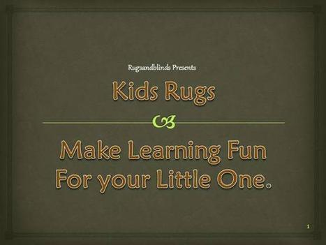 Kids-Rugs-Make-Learning-Fun-For-Your-Little-One Ppt Presentation | Colorful World of Area Rugs | Scoop.it