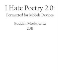 I Hate Poetry: The New Buddah Moskowitz Archive.: Sitcom   Pure Poetry   Scoop.it