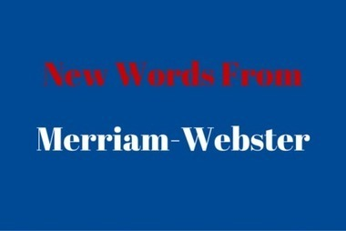 New Words in the 2016 Merriam-Webster Update | TEFL & Ed Tech | Scoop.it