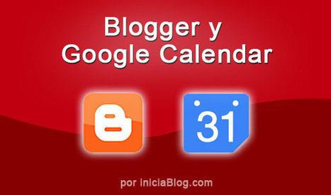 Blogger y Google Calendar | Moodle and Web 2.0 | Web 2.0 | Scoop.it
