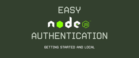 Easy Node Authentication: Setup and Local | JavaScript | Scoop.it