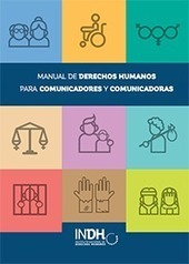 Manual de Derechos Humanos para comunicadores y comunicadoras | Centro de Formación en Periodismo Digital - CFPD | Educacion, ecologia y TIC | Scoop.it