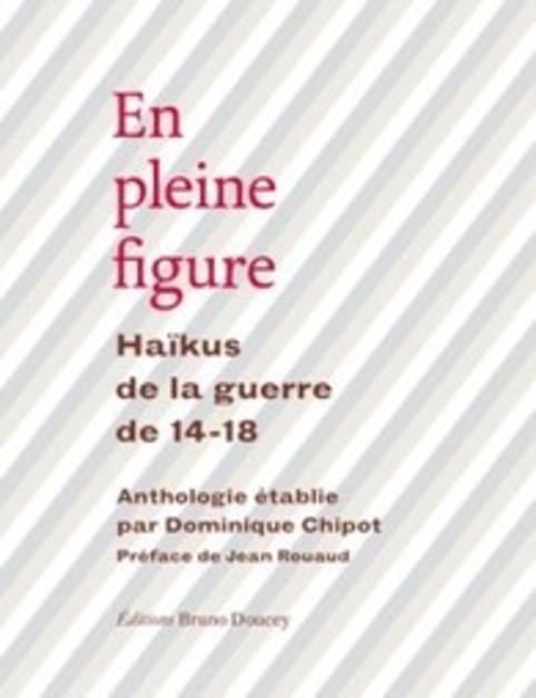 [parution] En pleine figure, Haïkus de la guerre de 14-18 | Poezibao | Scoop.it