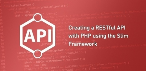 Creating a RESTful API with PHP using Slim - Web Design | Next Web App | Scoop.it