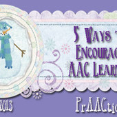 5 Ways to Encourage AAC Learners | AAC and Literacy- Bridging the Gap | Scoop.it