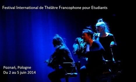 Festival International de Théâtre Francophone pour Etudiants | Addicted to languages | Scoop.it
