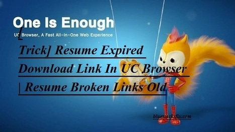 [Trick] Resume Expired Download Link In UC Browser | Resume Broken Links Old - Bluestacks Tutorials | How to get likes on facebook fan pages quickly | Scoop.it