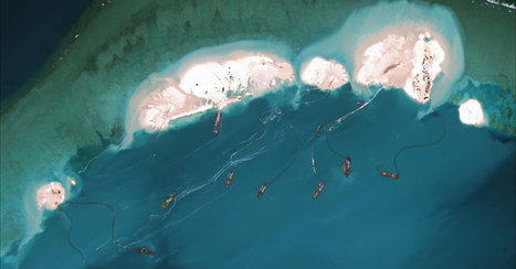 New Images Show China Literally Gaining Ground in South China Sea | Geography Education | Scoop.it