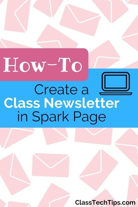 How-To Create a Class Newsletter with Spark Page - Class Tech Tips | New learning | Scoop.it