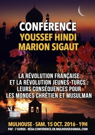La Révolution française et la Révolution Jeunes-Turcs – Conférence de Marion Sigaut et Youssef Hindi à Mulhouse | Strasbourg Alsace Express | Scoop.it