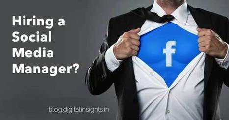 5 Things To keep In Mind Before Hiring A Social Media Manager   MarketingHits   Scoop.it