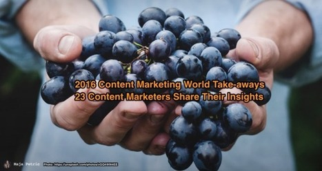 2016 Content Marketing World Take-aways - Heidi Cohen | Wood Street Content Marketing Collection | Scoop.it