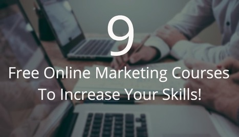 9 Free Online Marketing Courses To Increase Your Skills This Month | Tourism Storytelling, Social Media and Mobile | Scoop.it