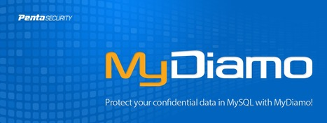 The First Comprehensive Encryption Software for MySQL and MariaDB | Free Encryption | Penta Security Systems - MyDiamo | What is the best practice for MySQL encryption? | Scoop.it