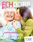 Magazine ECHOCIRP - n°16 : Dépendance-Autonomie : accompagner les familles   Dépendance et autonomie - maladie d' Alzeihmer   Scoop.it