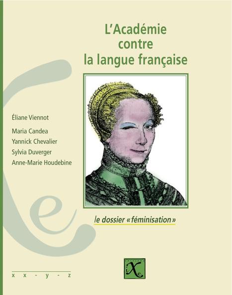 L'Académie contre la langue française : le dossier «féminisation» | EuroMed égalité hommes-femmes | Scoop.it