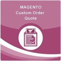 Magento Custom Order Quote | Magento bulk quote Extensions | custom order quote system | webkul | Scoop.it
