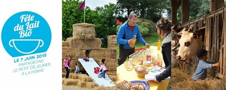 Fête du lait Bio | Venez partager un petit déjeuner à la ferme | Agriculture biologique | Scoop.it