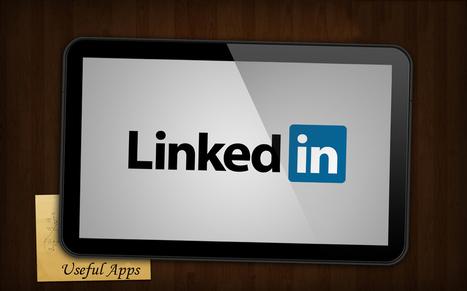 LinkedIn Apps You Should Be Using but Aren't | LinkedIn | Scoop.it